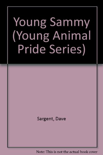 9781567638790: Young Sammy (Young Animal Pride Series)