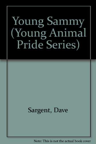 9781567638806: Young Sammy (Young Animal Pride Series)