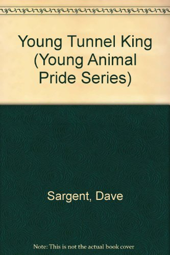 9781567638837: Young Tunnel King (Young Animal Pride Series)