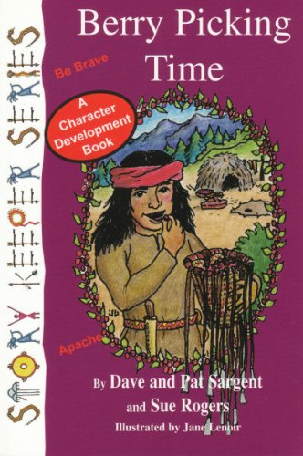 9781567639070: Berry Picking Time (Apache): Be Brave (Story Keepers, Set I)