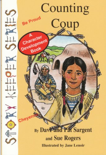 Counting Coup (Cheyenne): Be Proud (Story Keepers,: Sargent, Dave, Sargent,