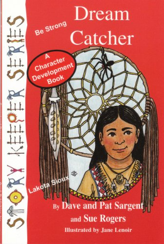 Dream Catcher: Be Strong (Story Keeper): Sargent, Dave, Sargent,
