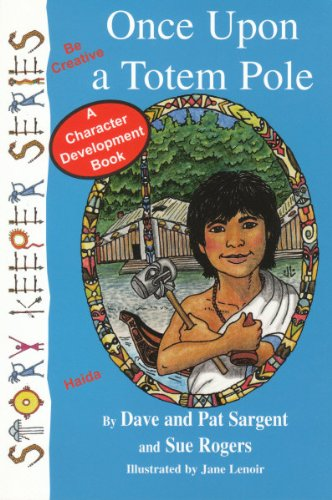 9781567639308: Once upon a Totem Pole: Be Creative (Story Keepers Set I)