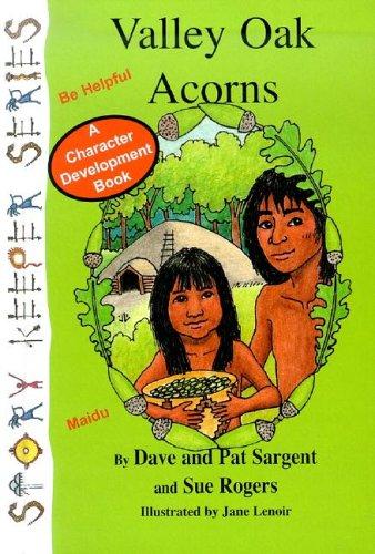 Valley Oak Acorns (Story Keeper Series): Sargent, Dave, Sargent,