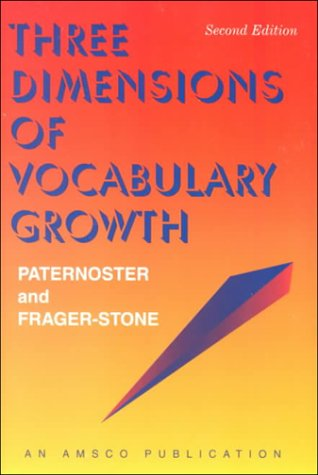 Three Dimensions of Vocabulary Growth (2nd ed - #R450P): Paternoste, Lewis M.; Frager-Stone, Ruth
