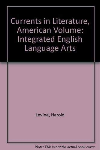 Currents in Literature, American Volume: Integrated English: Harold Levine, Norman