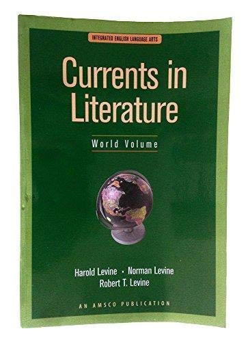 Currents in Literature (Integrated English Language Arts, World Volume): Harold Levine