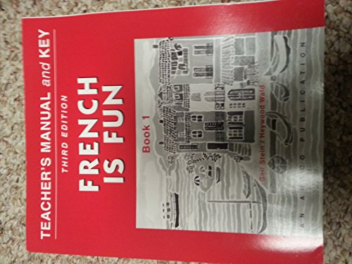 9781567653205: Teacher's Manual and Key - French Is Fun Book 1, (3rd Edition)