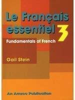 Le Francais Essentiel: Fundmentals of French 3 (French Edition) (156765326X) by Stein, Gail