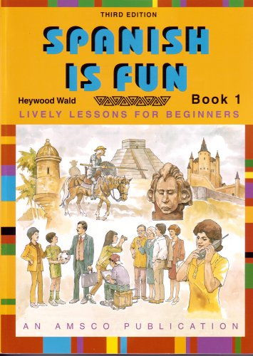 Spanish Is Fun: Lively Lessons for Beginners,: Wald, Heywood