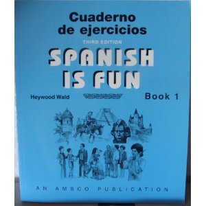 Spanish is Fun: Book 1 Cuaderno de ejercicios (Spanish Edition) (1567654681) by Wald, Heywood