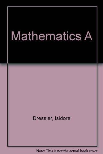 Mathematics A: Dressler, Isidore; Keenan, Edward P.