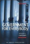 Government for Everybody: Steven L. Jantzen