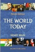 The World Today (9th, Ninth Edition) - By Henry Brun: Henry Brun