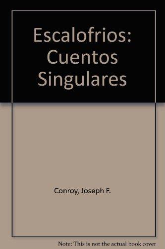 Escalofrios: Cuentos Singulares: Joseph F. Conroy
