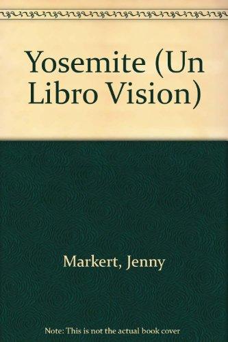 Yosemite (Un Libro Vision) (Spanish Edition): Markert, Jenny