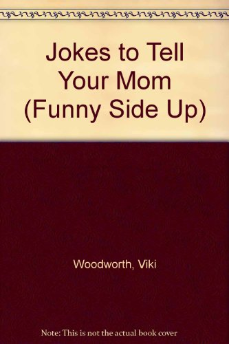 9781567660975: Jokes to Tell Your Mom (Funny Side Up)