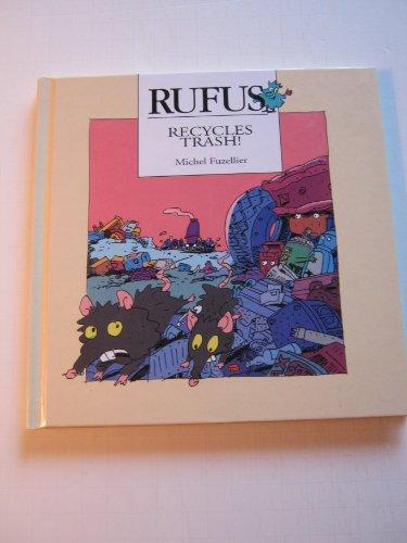 Rufus the Garbage Guru: Michel Fuzellier