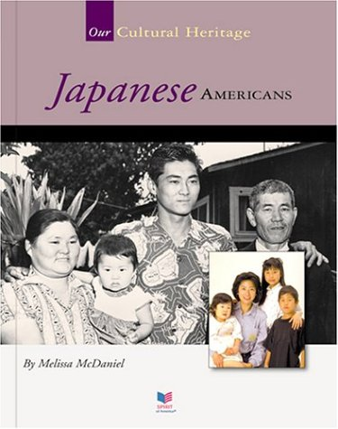 Japanese Americans (Spirit of America: Our Cultural Heritage): McDaniel, Melissa