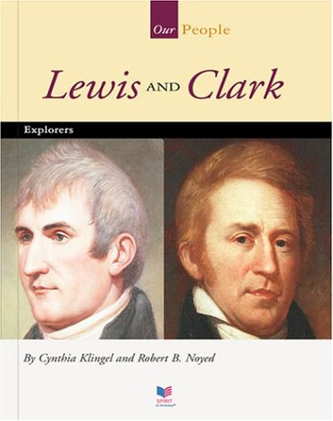 9781567661644: Lewis and Clark: Explorers (Spirit of America Our People)