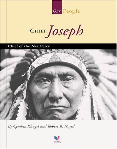 Chief Joseph: Chief of the Nez Perce (Spirit of America: Our People): Cynthia Klingel