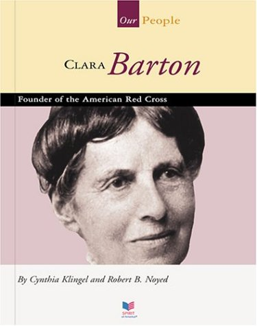 9781567661729: Clara Barton: Founder of the American Red Cross (Spirit of America: Our People)