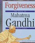Forgiveness: The Story of Mahatma Gandhi (Value: Logue, Mary