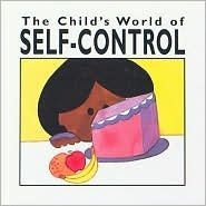 The Child's World of Self-Control (Child's World of Values): Henrietta Gambill