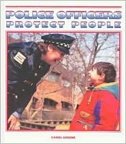 Police Officers Protect People (Community Helpers (Child's World)): Greene, Carol