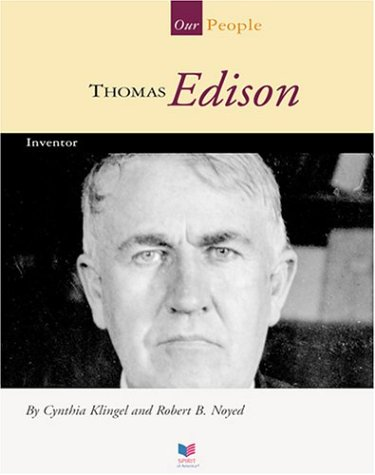 Thomas Edison: Inventor (Spirit of America-Our People): Cynthia Fitterer Klingel