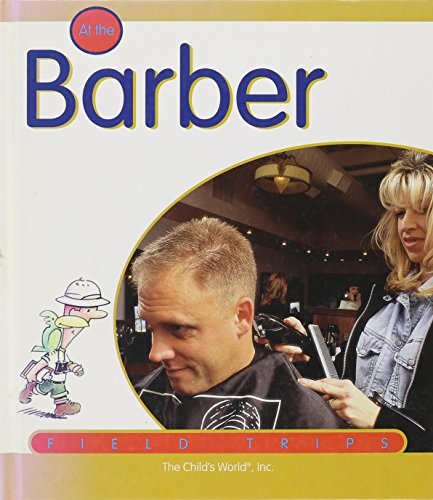 At the Barber (Field Trips (Child's World)): Elizabeth Sirimarco