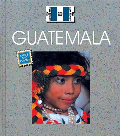 9781567665789: Guatemala (Countries: Faces and Places)