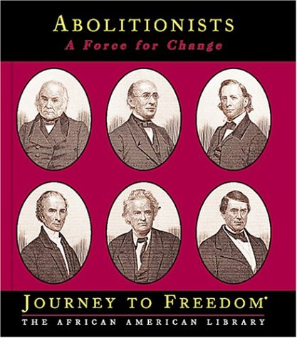 9781567666441: Abolitionists: A Force for Change (Journey to Freedom)