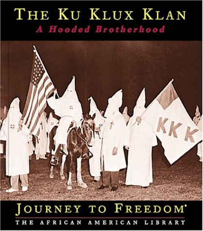 9781567666465: The Ku Klux Klan: A Hooded Brotherhood (Journey to Freedom: The African American Library)