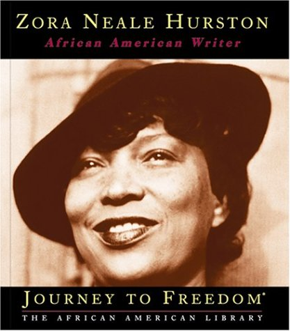 the life of zora neale hurston an american author Zora's work will be felt for years in the works of many generations of writers   work from the author of the american classic their eyes were watching god, with .