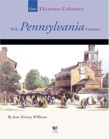 The Pennsylvania Colony (Spirit of America-Our Colonies): Jean Kinney Williams
