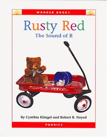 Rusty Red: The Sound of R (Wonder Books Phonics Readers; Consonants) (1567667031) by Cynthia Fitterer Klingel