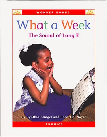9781567667318: What a Week: The Sound of Long E (Wonder Books Phonics Readers; Vowels)