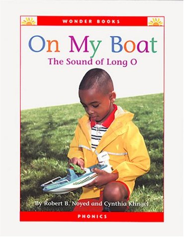 On My Boat: The Sound of Long O (Wonder Books Phonics Readers; Vowels): Noyed, Robert B.