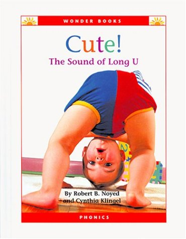 Cute!: The Sound of Long U (Wonder Books Phonics Readers; Vowels): Noyed, Robert B.