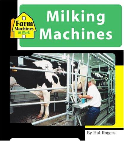 9781567667530: Milking Machines (Machines at Work)