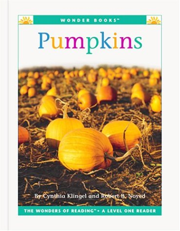 Pumpkins (Wonder Books Level 1 Fruits) (9781567667967) by Cynthia Fitterer Klingel; Robert B. Noyed
