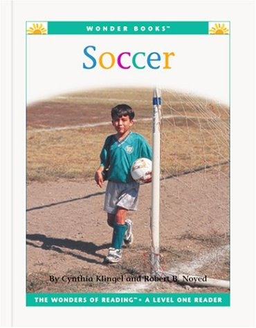 Soccer (Wonder Books Level 1 Sports) (9781567668056) by Cynthia Fitterer Klingel; Robert B. Noyed