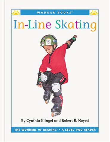 In-Line Skating (Wonder Books Level 2 Activities) (9781567668162) by Klingel, Cynthia Fitterer; Noyed, Robert B.