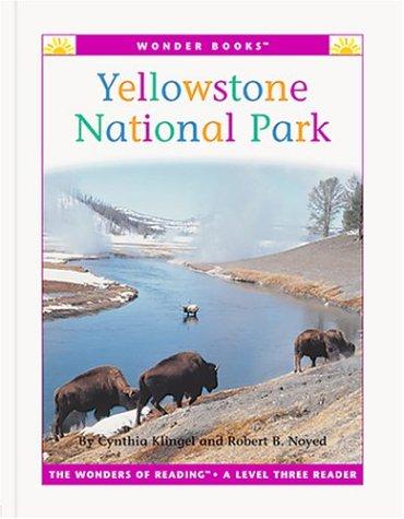 Yellowstone National Park (Wonder Books Level 3 Landmarks) (9781567668285) by Cynthia Fitterer Klingel; Robert B. Noyed