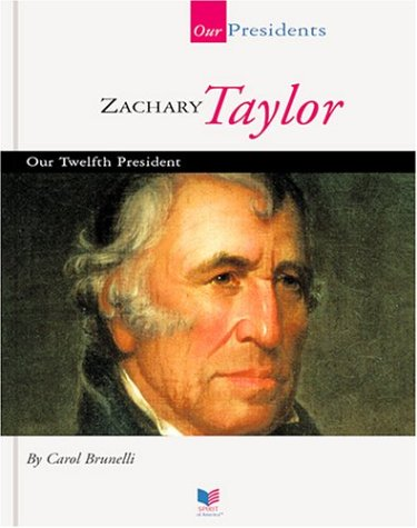9781567668360: Zachary Taylor: Our Twelfth President (Spirit of America: Our Presidents)