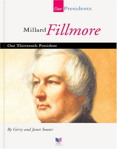9781567668384: Millard Fillmore: Our Thirteenth President (Spirit of America: Our Presidents)