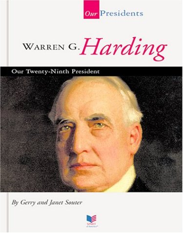 Warren G. Harding: Our Twenty-Ninth President (Spirit: Gerry Souter, Janet