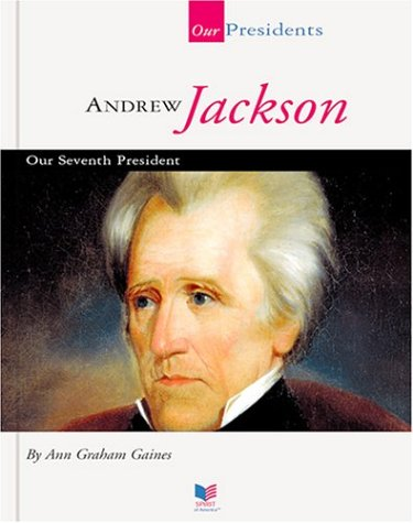 9781567668476: Andrew Jackson: Our Seventh President (Spirit of America: Our Presidents)
