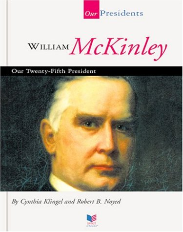 William McKinley: Our Twenty-Fifth President (Spirit of America: Our Presidents) (1567668615) by Cynthia Fitterer Klingel